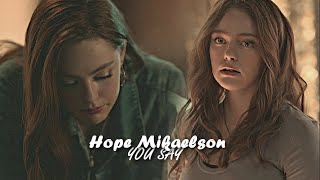 Download Hope Mikaelson ▪ You Say Mp3 and Videos