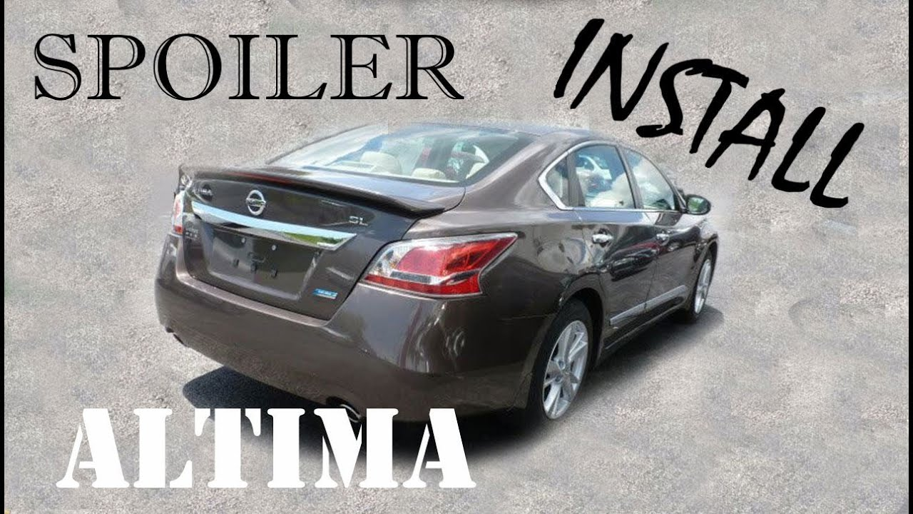 2014 nissan altima s diy spoiler installation with integrated light youtube