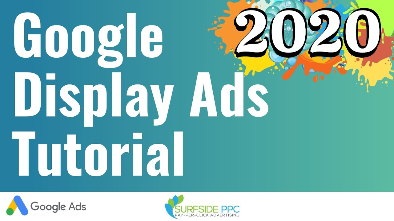 Step-by-Step Tutorial : How to Create Google Display Ad Campaigns