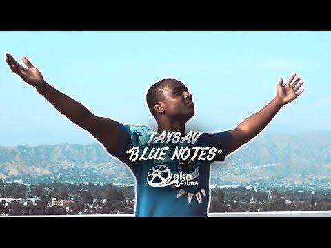 TaySav - Blue Notes (Official Music Video)
