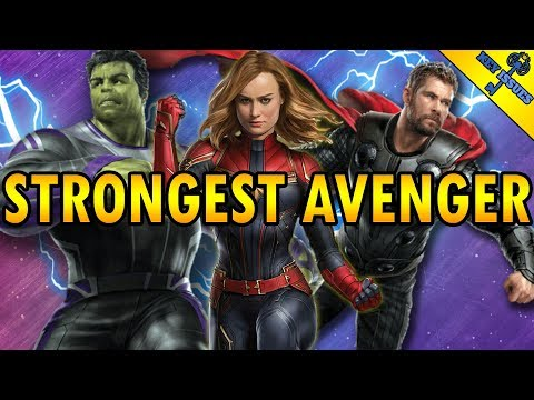 Who Is The Most Powerful Avenger in Endgame?