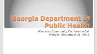 Waycross Cancer Cluster - Georgia Department Of Public Health Community Conference Call