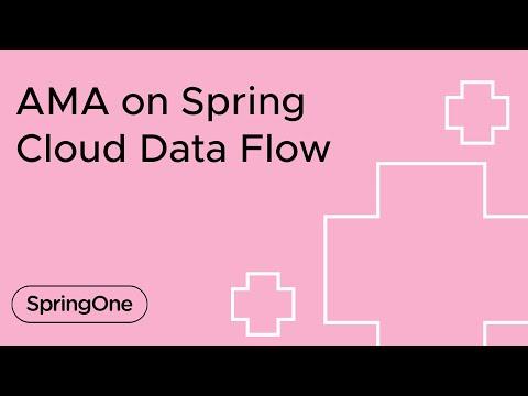 AMA on Spring Cloud Data Flow