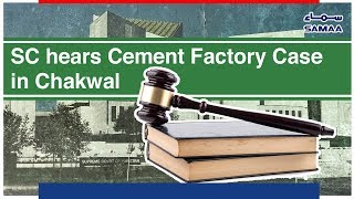 SC hears Cement Factory Case in Chakwal | SAMAA TV | 14 Nov,2018