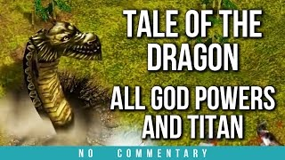 TALE OF THE DRAGON - All God Powers & Titan (Age of Mythology Extended Edition)
