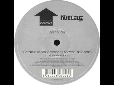 Mario Piu' - Communication (Somebody Answer The Phone) (Yomanda Remix)