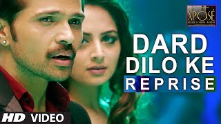Dard Dilo Ke (Reprise) Video Song | The Xpose