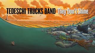Tedeschi Trucks Band - They Don't Shine (audio)