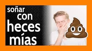 Soñar con Heces Mías 💩 Mucha ***MIERDA***