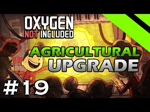 Oxygen Not Included - Agricultural Upgrade - NATURAL GAS (Stream) - Part 19 [S8]