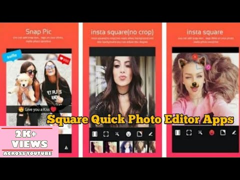 Square Quick Photo Editor Apps | Is A Funny Photo Editor You Deserve | By AAI