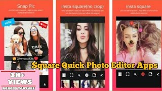 Square Quick Photo Editor Apps   is a Funny Photo Editor you deserve   By AAI