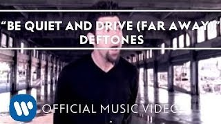 Deftones - Be Quiet And Drive (Far Away) [Official Music Video]