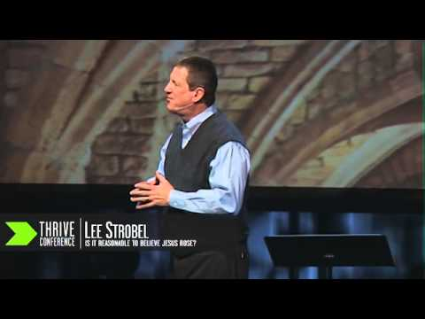 "Lee Strobel, ""Is It Reasonable to Believe in the Resurrection?"" Thrive Apologetics Conference 2013"