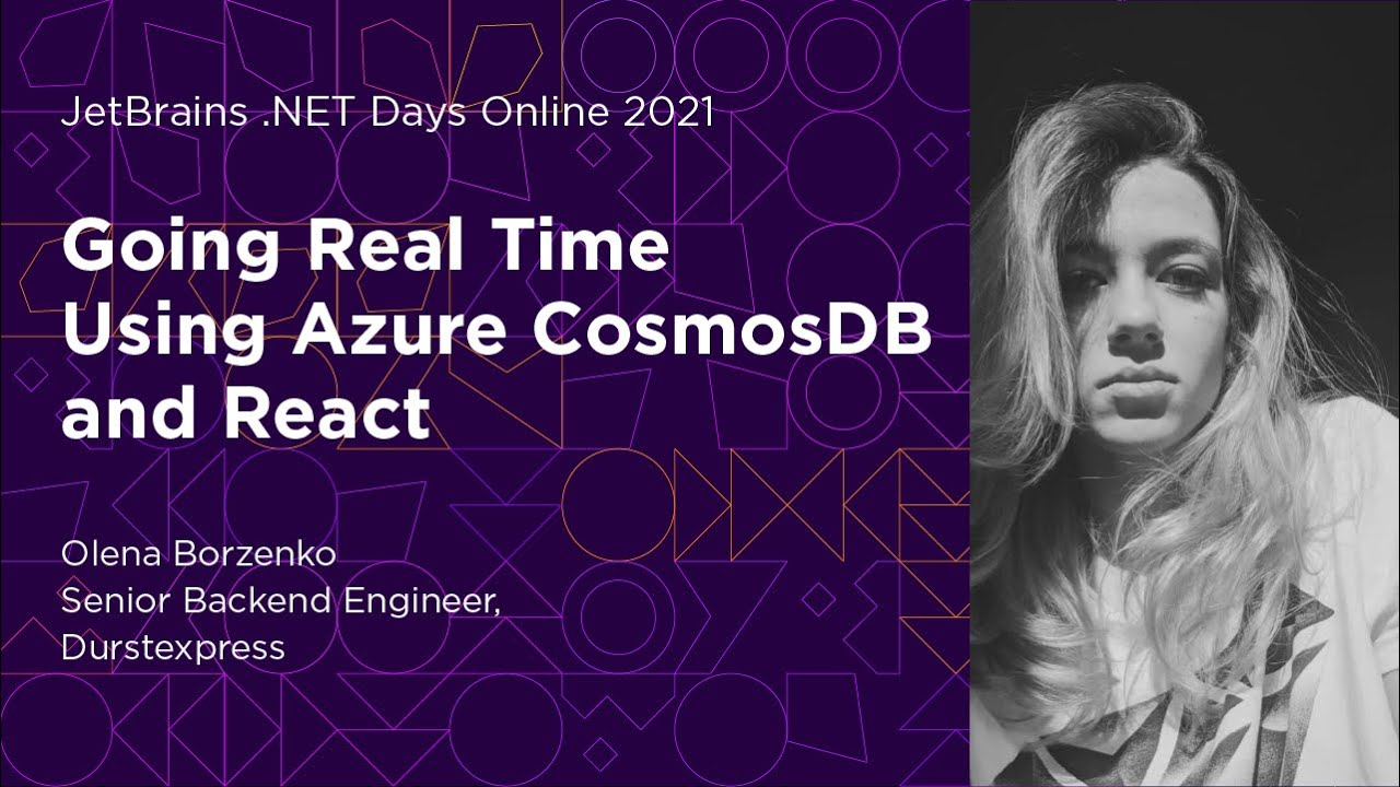Going Real Time Using Azure CosmosDB and React, by Olena Borzenko