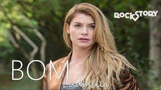 Bom - Ludmilla   Rock Story