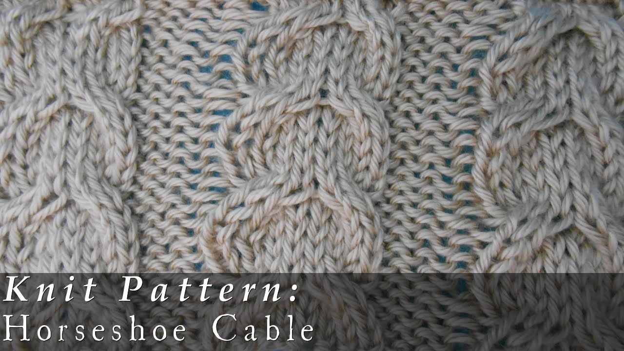 8-Stitch Horseshoe Cable { Knit } - YouTube