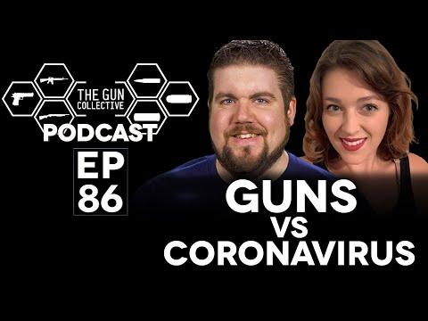 GUNS VS CORONAVIRUS!|TGC PODCAST|Ep 086