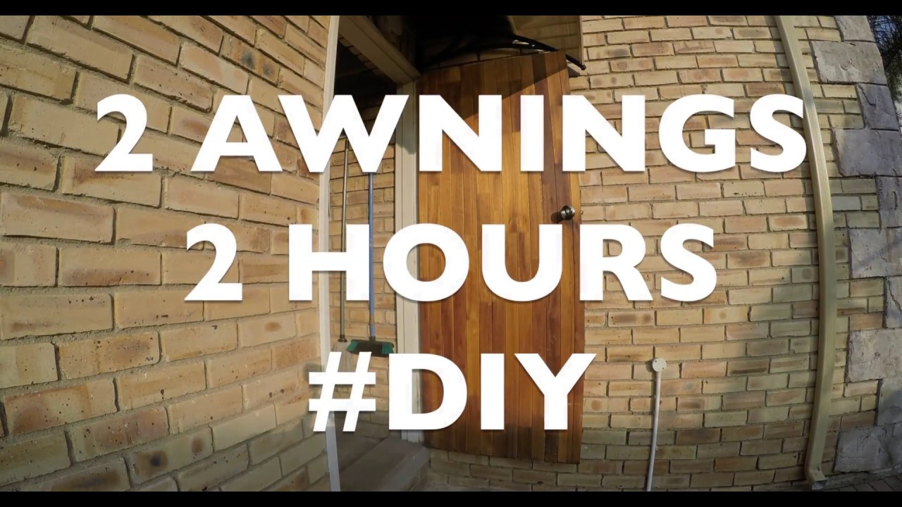 Outside door awnings | GoPro Time lapse | #DIY 4 March 2017 & Outside door awnings | GoPro Time lapse | #DIY 4 March 2017 - YouTube