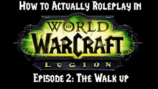 How to Actually Roleplay in World of Warcraft: the Walk Up