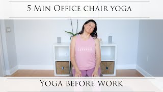5 Min Home Office Chair Yoga: Before Work