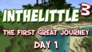 InTheLittleCubed: The First Great Journey - Day 1