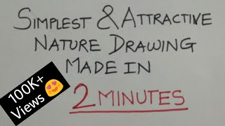 How to draw Simple, Attractive and Time Saving Nature Drawing in 2 minutes
