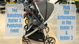 The BabyStyle Oyster 3 Pushchair Event - Plus The Differences In The Oyster 2 & Oyster 3