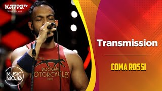 Gambar cover Transmission - Coma Rossi - Music Mojo Season 6 - Kappa TV