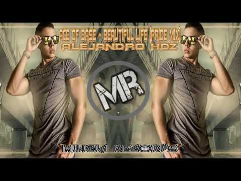 Ace Of Base - Beautiful Life (Alejandro Hdz Pride Mix)