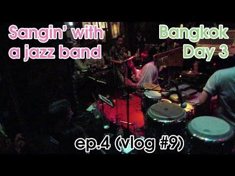 Sangin' With a Jazz Band | Bangkok Trip Ep.4 | (Vlog #9)