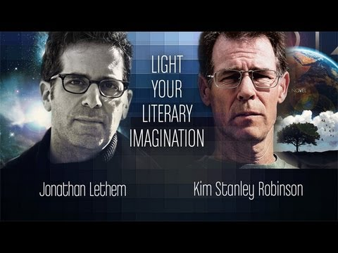 The Literary Imagination with Jonathan Lethem and Kim Stanley Robinson