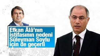 Fuat Uğur    Efkan Âlâ'nın istifasının nedeni Süleyman Soylu için de geçerli