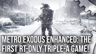 Exclusive: Metro Exodus Enhanced Edition Analysis - The First Triple-A Game Built Around Ray Tracing