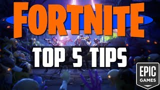 Fortnite Top 5 Tips!   Maximize Your Time   Fortnite Information