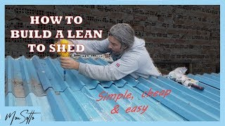 How To Build a Lean To Shed - Cheap & Simple
