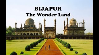 Bijapur | The Wonder Land | A Documentary on Bijapur City.