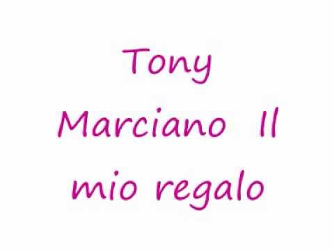 Tony Marciano - Il mio regalo