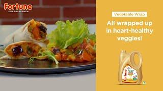 Fortune Healthy Heart Recipes | Vegetable Wrap | Chef Ajay Chopra
