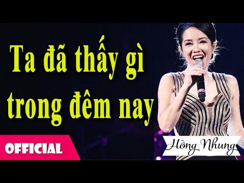 Ta Đã Thấy Gì Trong Đêm Nay - Hồng Nhung [MV HD]