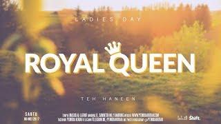 "#HANEENAKIRA ""Royal Queen"" - Ladies Day"