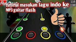 TUTORIAL.CARA MASUKIN LAGU INDO KE MP3 GUitar FlASH