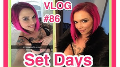 Anna's VLOG #86 Set Days and Webcamming