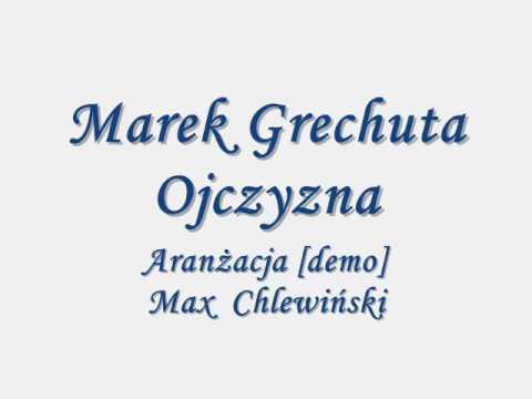 Marek Grechuta Ojczyzna Youtube