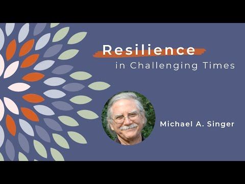 Michael A. Singer & Tami Simon: Resilience And Surrender In Challenging Times