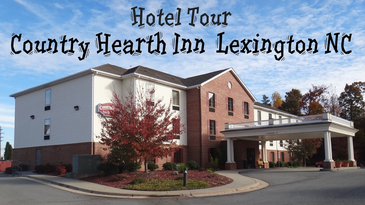 Full Hotel Tour Country Hearth Inn Suites Lexington Nc