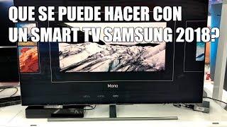 Que se puede hacer con un Smart TV Samsung 2018?
