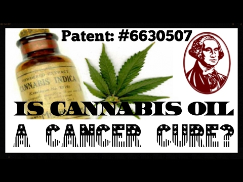 Is CANNABIS OIL A CANCER CURE? |  And what is the #6630507 cannabis patent?