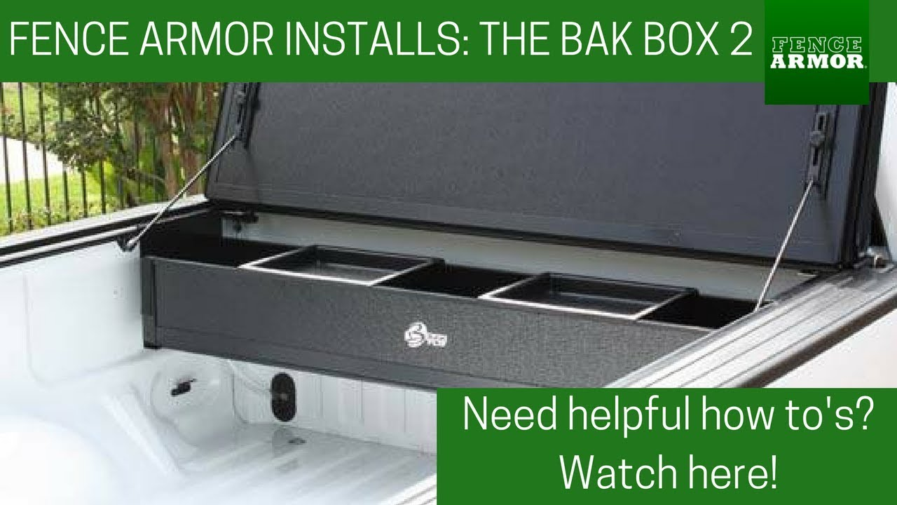 Bakbox 2 Truck Bed Tool Box Installation On Ford F150 Fence Armor