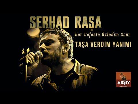 Serhad Raşa - Taşa Verdim Yanımı